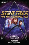 Bill McCay;Eloise Flood: Star Trek - The Next Generation: Ketten der Gewalt