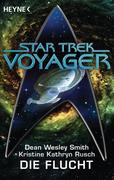 Smith, Dean Wesley;Rusch, Kristine Kathryn: Star Trek - Voyager: Die Flucht