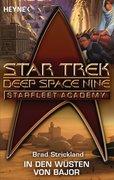Strickland, Brad: Star Trek - Starfleet Academy: In den Wüsten von Bajor