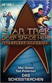 Star Trek - Starfleet Academy: Das SchoBtierchen: Roman - Mel Gilden, Ted Pedersen, Uwe Anton