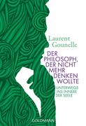 Laurent Gounelle: Der Philosoph, der nicht mehr denken wollte