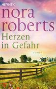Roberts, Nora: Herzen in Gefahr