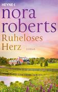 Roberts, Nora: Ruheloses Herz
