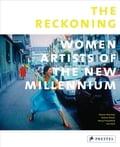The Reckoning - Eleanor Heartney, Helaine Posner, Nancy Princenthal, Sue Scott