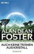 Foster, Alan Dean: Auch keine Tränen aus Kristall