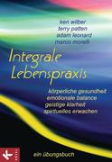 Wilber, Ken;Patten, Terry;Leonard, Adam;Morelli, Marco: Integrale Lebenspraxis