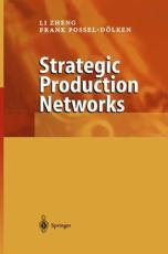 Strategic Production Networks - Li Zheng, Frank Possel-D��lken