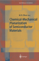 Chemical-Mechanical Planarization of Semiconductor Materials - M.R. Oliver