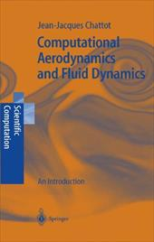 Computational Aerodynamics and Fluid Dynamics: An Introduction - Chattot, Jean-Jacques