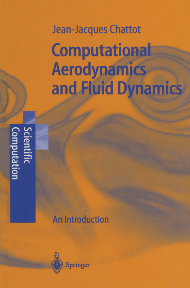 Computational Aerodynamics and Fluid Dynamics als Buch von Jean-Jacques Chattot - Springer Berlin Heidelberg