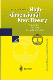 High-dimensional Knot Theory: Algebraic Surgery in Codimension 2 - Andrew Ranicki
