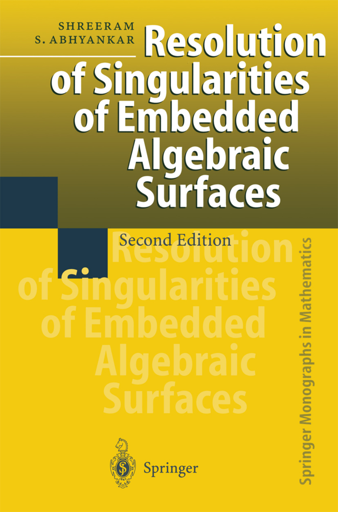 Resolution of Singularities of Embedded Algebraic Surfaces als Buch von Shreeram S. Abhyankar - Springer
