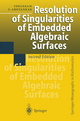 Resolution of Singularities of Embedded Algebraic Surfaces - Shreeram Abhyankar