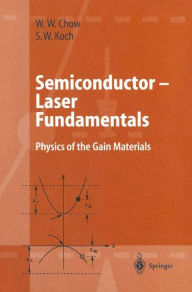 Semiconductor-Laser Fundamentals: Physics of the Gain Materials - Weng W. Chow