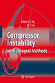 Compressor Instability with Integral Methods - Eddie Y.K. Ng; N. Y. Liu