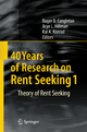 40 Years of Research on Rent Seeking 1 - Roger D. Congleton; Arye L. Hillman; Kai A. Konrad