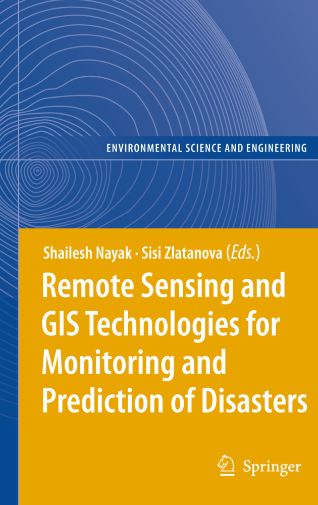 Remote Sensing and GIS Technologies for Monitoring and Prediction of Disasters als Buch von - Springer Berlin Heidelberg