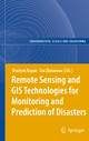 Remote Sensing and GIS Technologies for Monitoring and Prediction of Disasters - Shailesh Nayak; Sisi Zlatanova