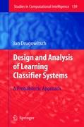 Design and Analysis of Learning Classifier Systems