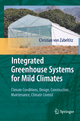 Integrated Greenhouse Systems for Mild Climates - Christian von Zabeltitz