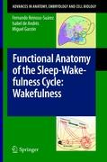 Functional Anatomy of the Sleep-Wakefulness Cycle: Wakefulness (Advances in Anatomy, Embryology and Cell Biology)