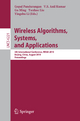 Wireless Algorithms, Systems, and Applications - Gopal Pandurangan; V. S. Anil Kumar; Gu Ming; Yunhao Liu; Yingshu Li