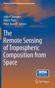 The Remote Sensing of Tropospheric Composition from Space - John P. Burrows