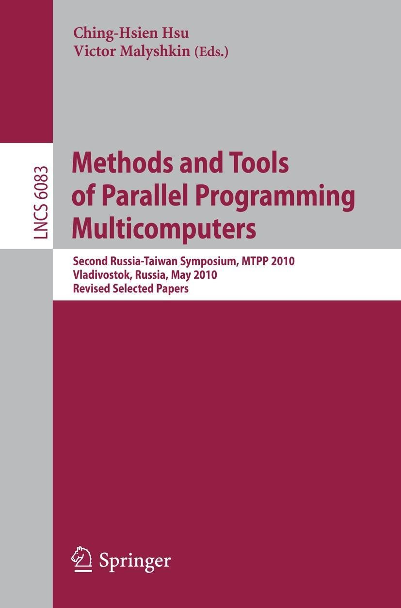 Methods and Tools of Parallel Programming Multicomputers - Hsu, Ching-Hsien