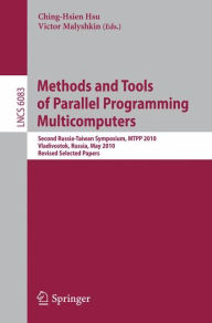 Methods and Tools of Parallel Programming Multicomputers: Second Russia-Taiwan Symposium, MTPP 2010, Vladivostok, Russia, May 16-19, 2010, Revised Selected Papers - Ching-Hsien Hsu