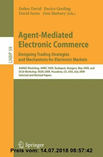 Gebr. - Agent-Mediated Electronic Commerce. Designing Trading Strategies and Mechanisms for Electronic Markets: AAMAS Workshop, AMEC 2009, Budapest, H