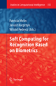 Soft Computing for Recognition based on Biometrics - Patricia Melin; Witold Pedrycz