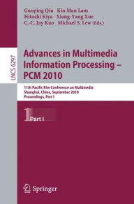 Advances in Multimedia Information Processing -- PCM 2010, Part I: 11th Pacific Rim Conference on Multimedia, Shanghai, China, September 21-24, 2010,