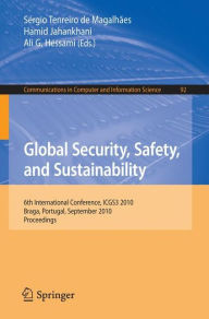 Global Security, Safety, and Sustainability: 6th International Conference, ICGS3 2010, Braga, Portugal, September 1-3, 2010. Proceedings - Sergio Tenreiro de Magalhaes