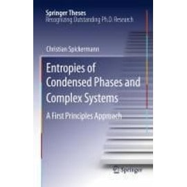 Entropies of Condensed Phases and Complex Systems - Christian Spickermann