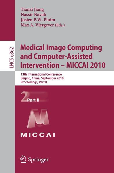 Medical Image Computing and Computer-Assisted Intervention -- MICCAI 2010 - Springer