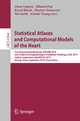 Statistical Atlases and Computational Models of the Heart - Oscar Camara; Mihaela Pop; Kawal Rhode; Maxime Sermesant; Nic Smith; Alistair Young