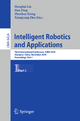 Intelligent Robotics and Applications - Honghai Liu; Han Ding; Zhenhua Xiong; Xiangyang Zhu