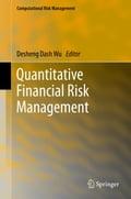 Quantitative Financial Risk Management - Desheng Dash Wu