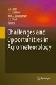 Challenges and Opportunities in Agrometeorology - S.D. Attri; L.S. Rathore; M.V.K. Sivakumar; S.K. Dash