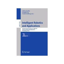 Intelligent Robotics and Applications - Collectif