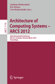 Architecture of Computing Systems - ARCS 2012 - Andreas Herkersdorf; Kay Römer; Uwe Brinkschulte