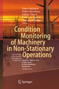 "Condition Monitoring of Machinery in Non-Stationary Operations: Proceedings of the Second International Conference ""Condition Monitoring of Machinery in Non-Stationnary Operations"" CMMNO'2012"