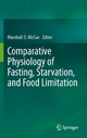 Comparative Physiology of Fasting, Starvation, and Food Limitation - Marshall D. McCue;  Marshall D. McCue