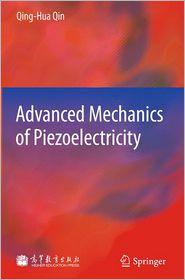 Advanced Mechanics of Piezoelectricity - Qinghua Qin