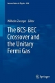 The BCS-BEC Crossover and the Unitary Fermi Gas - Wilhelm Zwerger