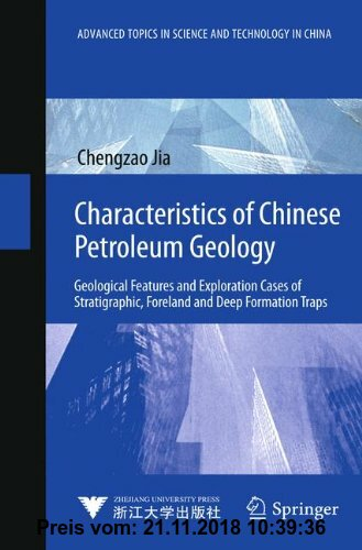 Gebr. - Characteristics of Chinese Petroleum Geology: Geological Features and Exploration Cases of Stratigraphic, Foreland and Deep Formation Traps (A