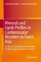 Minerals and Lipids Profiles in Cardiovascular Disorders in South Asia - Nayab Batool Rizvi;  Saeed Ahmad Nagra