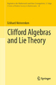 Clifford Algebras and Lie Theory - Eckhard Meinrenken