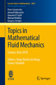 Topics in Mathematical Fluid Mechanics - Peter Constantin; Arnaud Debussche; Giovanni P. Galdi; Michael Růžička; Gregory S