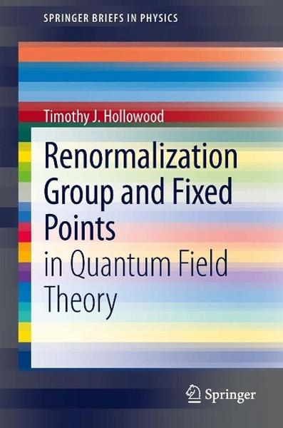 Renormalization Group and Fixed Points - Timothy J. Hollowood